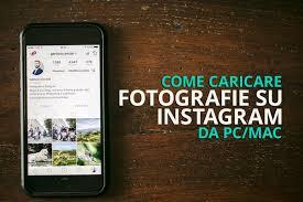 come caricare foto da pc su instagram