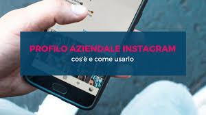 come si fa a mettere il profilo aziendale su instagram 1